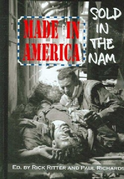 Made in America, Sold in the 'Nam: A Continuing Legacy of Pain (Hardcover)