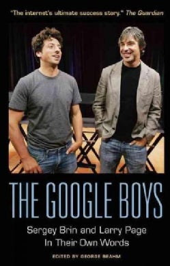 The Google Boys: Sergey Brin and Larry Page in Their Own Words (Paperback)