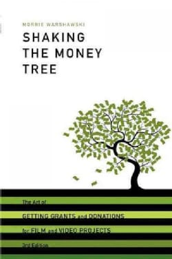Shaking the Money Tree: The Art of Getting Grants and Donations for Film and Video Projects (Paperback)