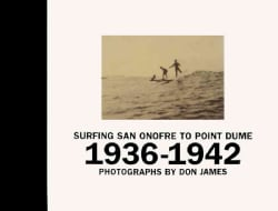 Surfing San Onofre to Point Dume 1936-1942 (Hardcover)