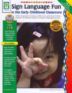 Sign Language Fun in the Early Childhood Classroom: Enrich Language and Literacy Skills of Young Hearing Children... (Paperback)