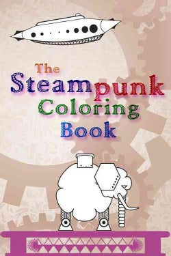 The Steampunk Adult Coloring Book (Paperback)