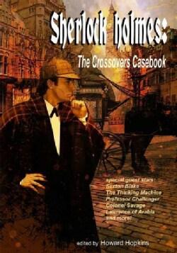 Sherlock Holmes: The Crossovers Casebook (Paperback)
