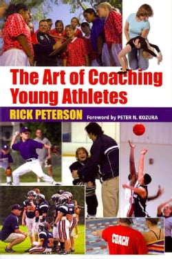 The Art of Coaching Young Athletes (Paperback)