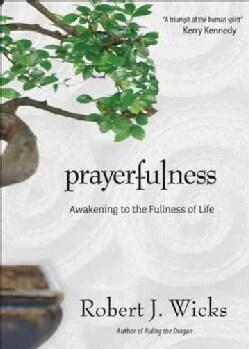 Prayerfulness: Awakening to the Fullness of Life (Hardcover)