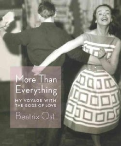 More Than Everything: My Voyage With the Gods of Love (Paperback)