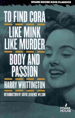 To Find Cora / Like Mink Like Murder / Body and Passion (Paperback)