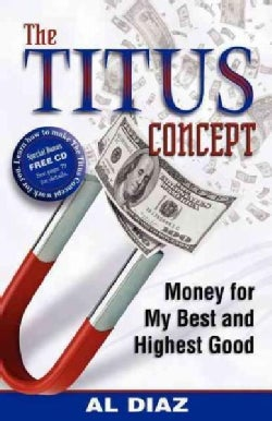 The Titus Concept: Money for My Best and Highest Good (Paperback)