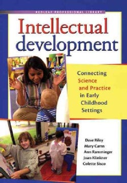 Intellectual Development: Connecting Science and Practice in Early Childhood Settings (Paperback)
