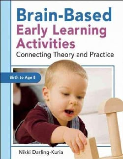 Brain-Based Early Learning Activities: Connecting Theory and Practice (Paperback)