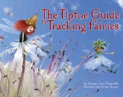 The Tiptoe Guide to Tracking Fairies (Hardcover)