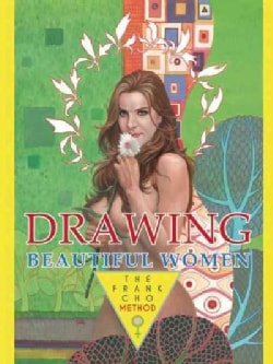 Drawing Beautiful Women: The Frank Cho Method (Hardcover)