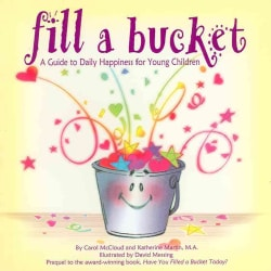 Fill a Bucket: A Guide to Daily Happiness for the Young Child (Paperback)