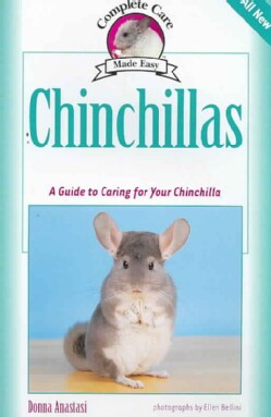 Chinchillas: A Guide to Caring for Your Chinchilla (Paperback)