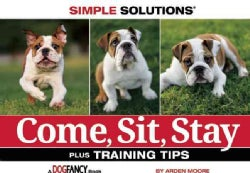 Come, Sit, Stay: Plus Training Tips (Paperback)
