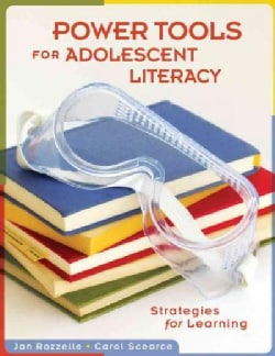 Power Tools for Adolescent Literacy: Strategies for Learning (Paperback)
