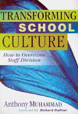 Transforming School Culture: How to Overcome Staff Division (Paperback)