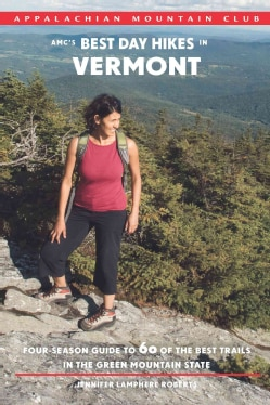 AMC's Best Day Hikes in Vermont: Four-Season Guide to 60 of the Best Trails in the Green Mountain State (Paperback)