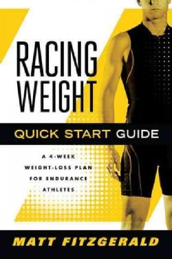 Racing Weight Quick Start Guide: A 4-week Weight-loss Plan for Endurance Athletes (Paperback)