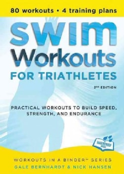 Swim Workouts for Triathletes: Practical Workouts to Build Speed, Strength, and Endurance (Paperback)