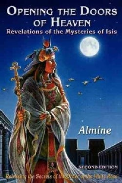 Opening the Doors of Heaven: The Revelations of the Mysteries of Isis (Paperback)