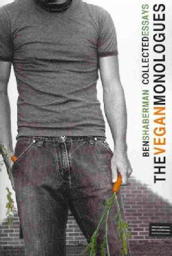 The Vegan Monologues: Collected Essays (Paperback)