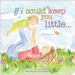 If I Could Keep You Little (Hardcover)
