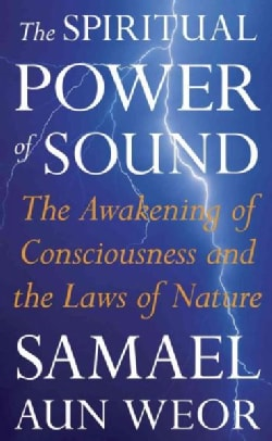 The Spiritual Power of Sound: The Awakening of Consciousness and the Laws of Nature (Paperback)