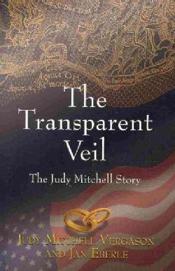 The Transparent Veil: The Judy Mitchell Story (Paperback)