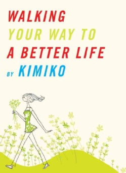Walking Your Way to a Better Life (Paperback)