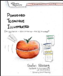 Pomodoro Technique Illustrated: The Easy Way To Do More In Less Time (Paperback)
