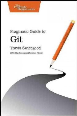 Pragmatic Guide to Git (Paperback)