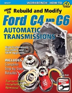 How to Rebuild and Modify Ford C4 and C6 Automatic Transmissions (Paperback)