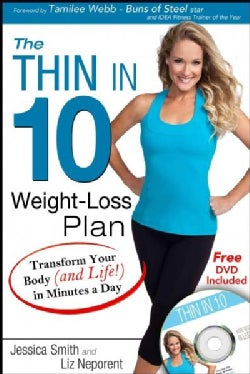 The Thin in 10 Weight-loss Plan: Transform Your Body and Life! in Minutes a Day