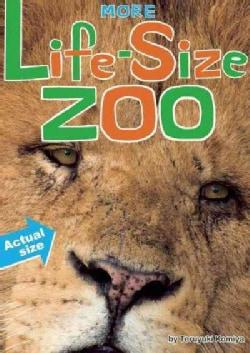 More Life-Size Zoo: Lion, Hippopotamus, Polar Bear and More-An All New Actual-Size Animal Encyclopedia (Hardcover)