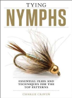 Tying Nymphs: Essential Flies and Techniques for the Top Patterns (Hardcover)