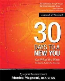 30 Days to a New You: Get What You Want Through Authentic Change (Paperback)