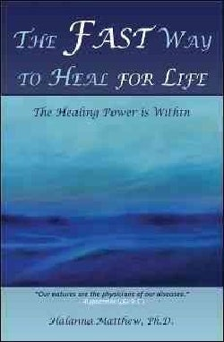 The Fast Way to Heal for Life: The Healing Power Is Within (Paperback)