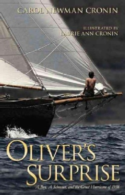 Oliver's Surprise: A Boy, a Schooner and the Great Hurricane of 1938 (Paperback)