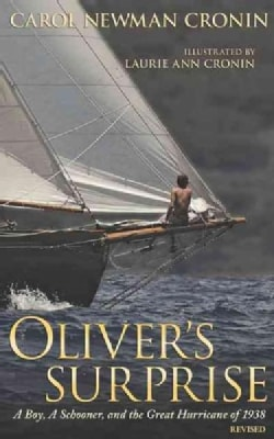 Oliver's Surprise: A Boy, a Schooner, and the Great Hurricane of 1938 (Paperback)