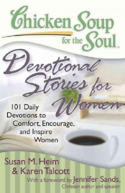 Chicken Soup for the Soul: Devotionals for Women: 101 Daily Devotionals to Comfort, Encourage and Inspire Women (Paperback)