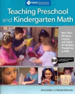 Teaching Preschool and Kindergarten Math: More Than 175 Ideas, Lessons, and Videos for Building Foundations in Math, A Multim...