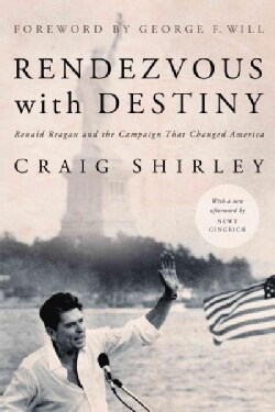Rendezvous With Destiny: Ronald Reagan and the Campaign That Changed America (Paperback)