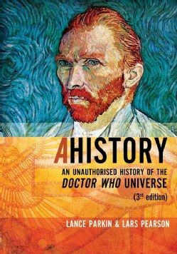 AHistory: An Unauthorized History of the Doctor Who Universe (Paperback)