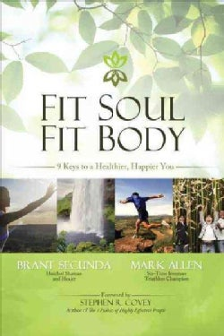 Fit Soul, Fit Body: 9 Keys to a Healthier, Happier You (Paperback)