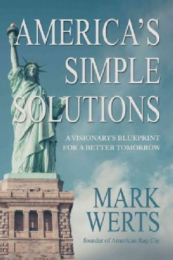America's Simple Solutions: A Visionary's Blueprint for a Better Tomorrow (Hardcover)