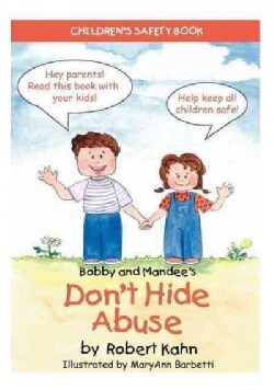 Bobby and Mandee's Don't Hide Abuse (Paperback)