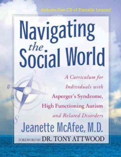 Navigating the Social World: A Curriculum for Individuals With Asperger's Syndrome, High Functioning Autism and R... (Paperback)