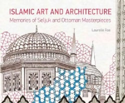 Islamic Art and Architecture: Memories of Seljuk and Ottoman Masterpieces (Hardcover)