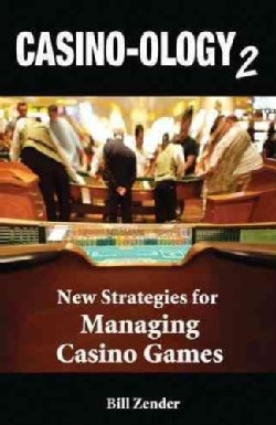 Casino-ology 2: New Strateies for Managing Casino Games (Paperback)